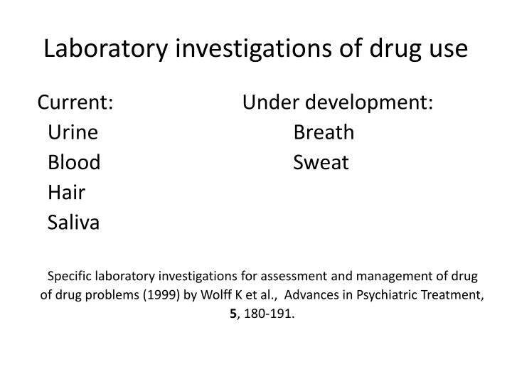 Laboratory investigations of drug use