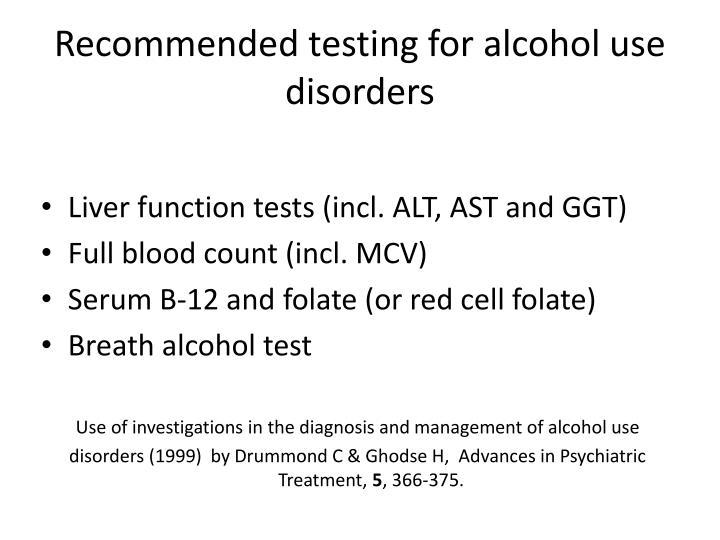 Recommended testing for alcohol use disorders