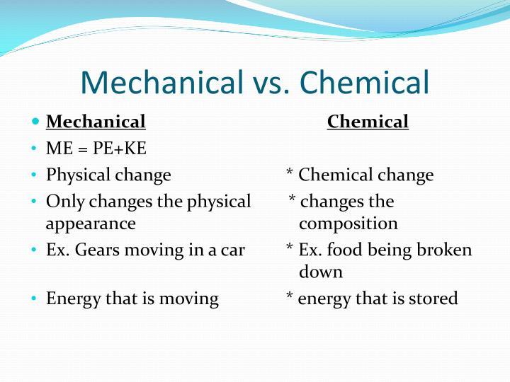Mechanical vs chemical
