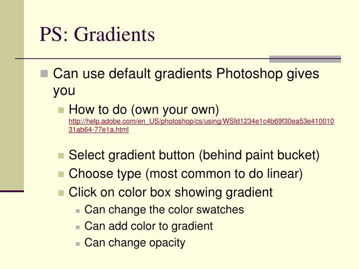 PS: Gradients