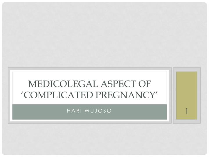 medicolegal aspect of complicated pregnancy n.