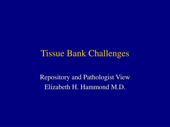 tissue bank challenges n.
