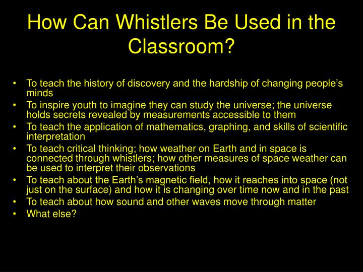 How Can Whistlers Be Used in the Classroom?