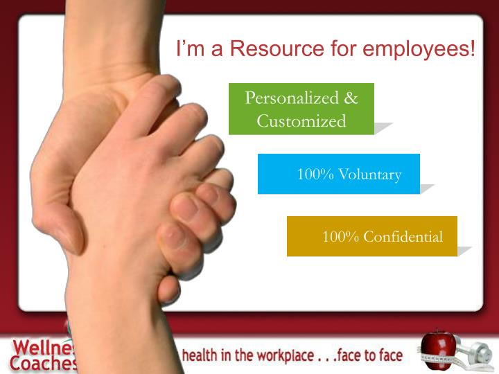 I'm a Resource for employees!