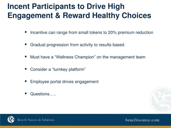 Incent Participants to Drive High Engagement & Reward Healthy Choices
