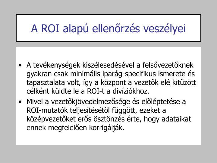 A ROI alapú ellenőrzés veszélyei