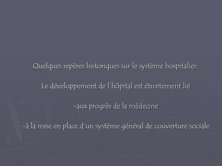 Quelques repères historiques sur le système hospitalier: