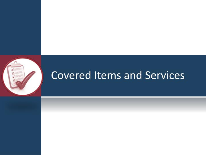 Covered Items and Services