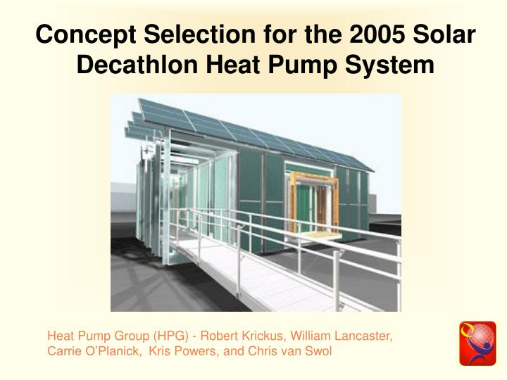 concept selection for the 2005 solar decathlon heat pump system