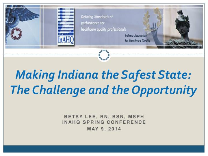 Making indiana the safest state the challenge and the opportunity