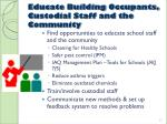 educate building occupants custodial staff and the community