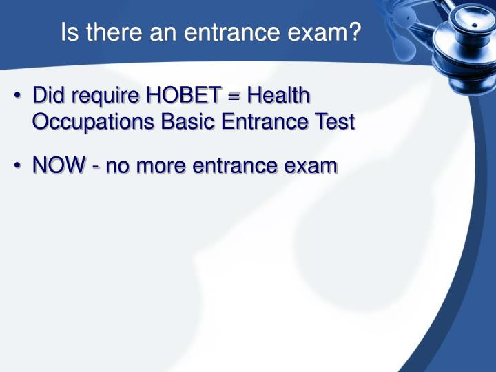 Is there an entrance exam?