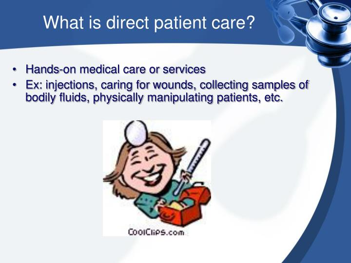 What is direct patient care?