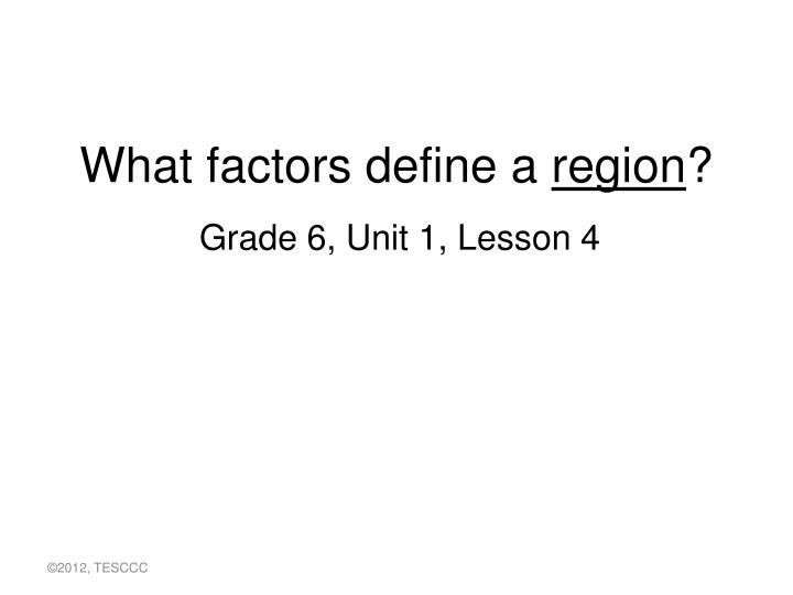 What factors define a region