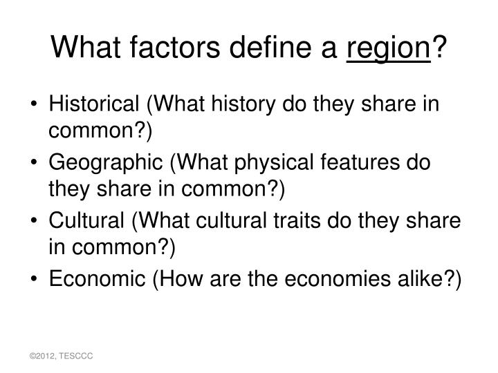 What factors define a region1