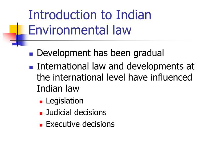 Introduction to Indian Environmental law