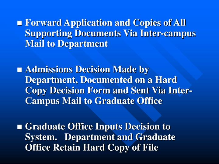 Forward Application and Copies of All Supporting Documents Via Inter-campus Mail to Department