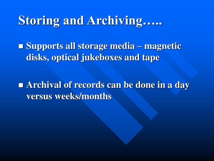 Storing and Archiving…..