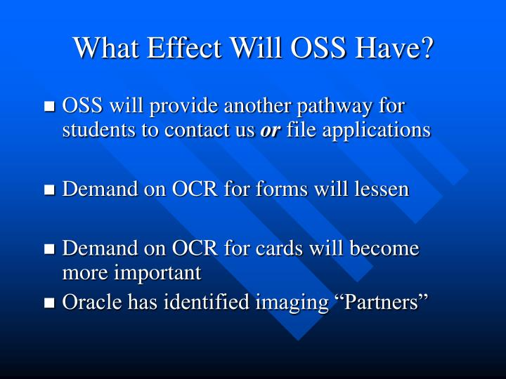 What Effect Will OSS Have?