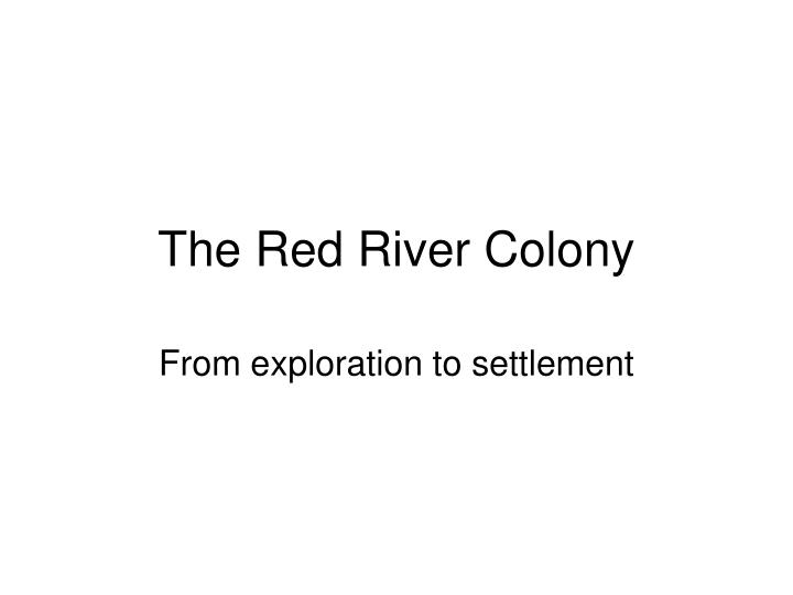 the red river colony n.