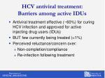hcv antiviral treatment barriers among active idus