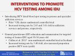 interventions to promote hcv testing among idu