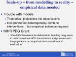 scale up from modelling to reality empirical data needed