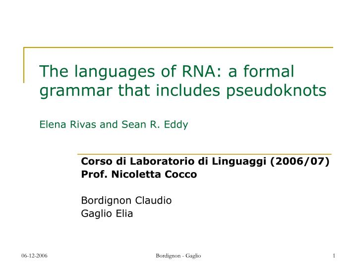 the languages of rna a formal grammar that includes pseudoknots elena rivas and sean r eddy n.