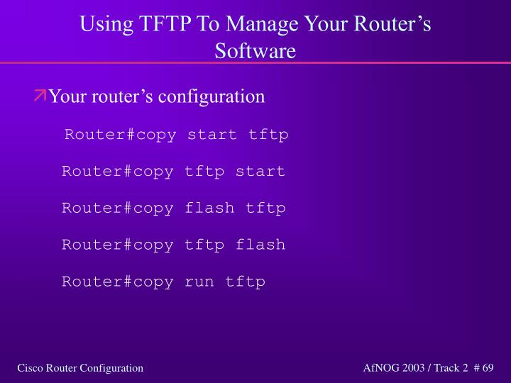 Using TFTP To Manage Your Router's Software