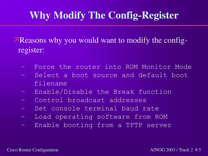 Why Modify The Config-Register
