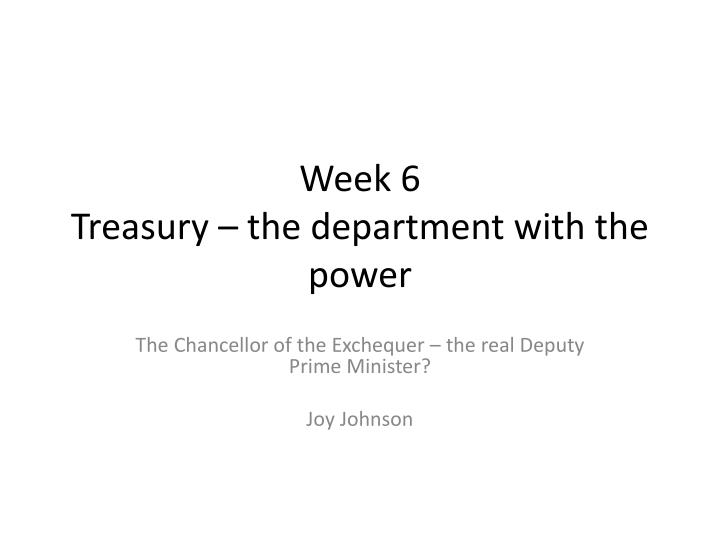 week 6 treasury the department with the power