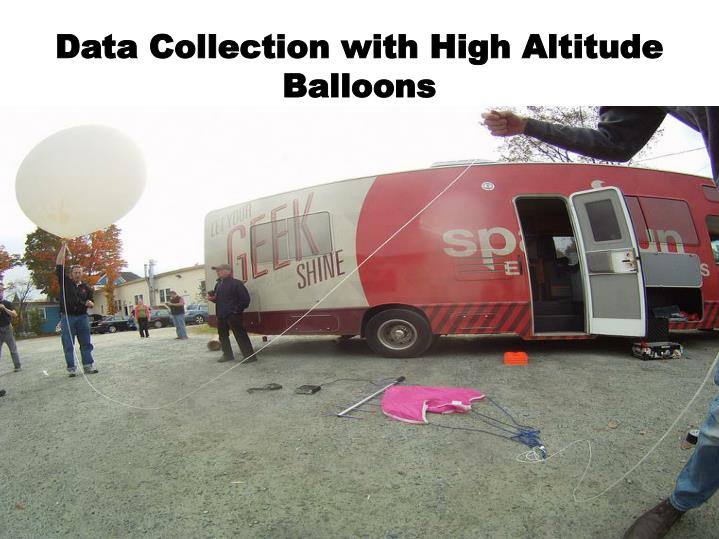 Data collection with high altitude balloons
