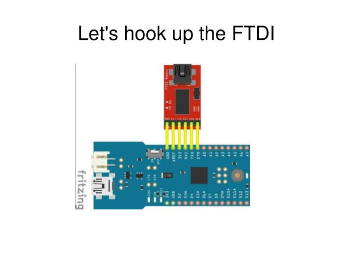 Let's hook up the FTDI