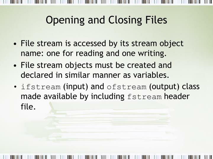 Opening and closing files1