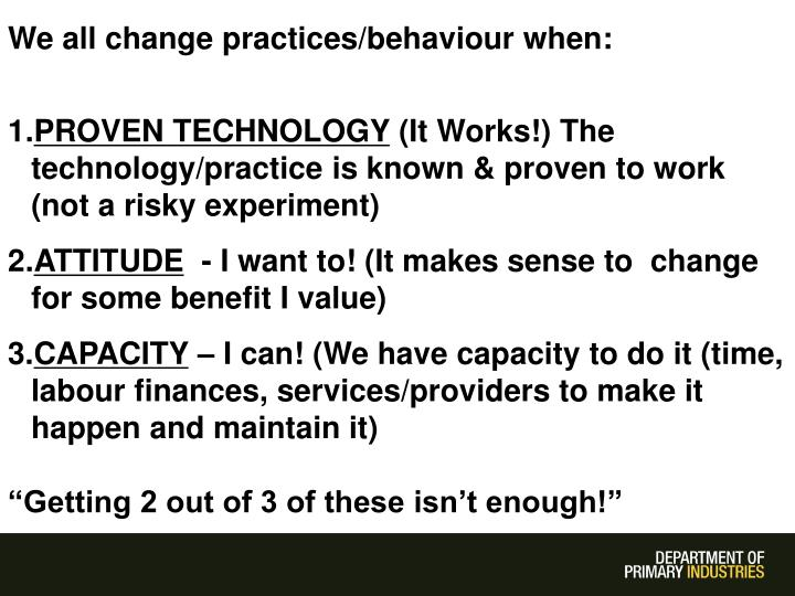 We all change practices/behaviour when: