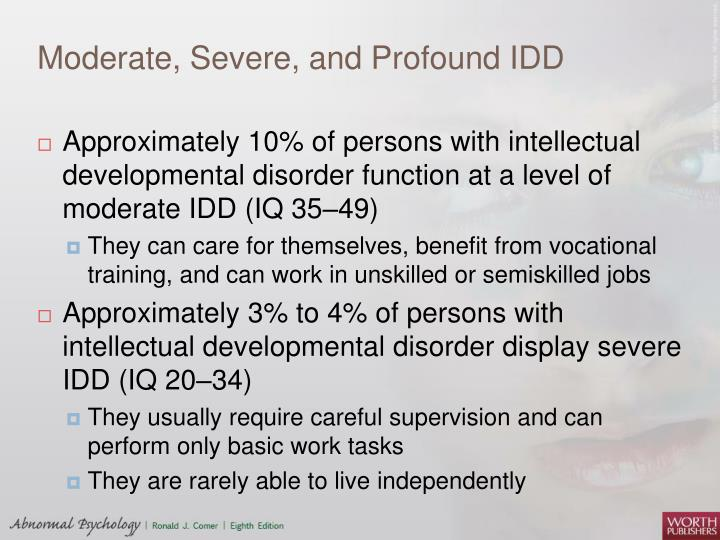 Moderate, Severe, and Profound IDD