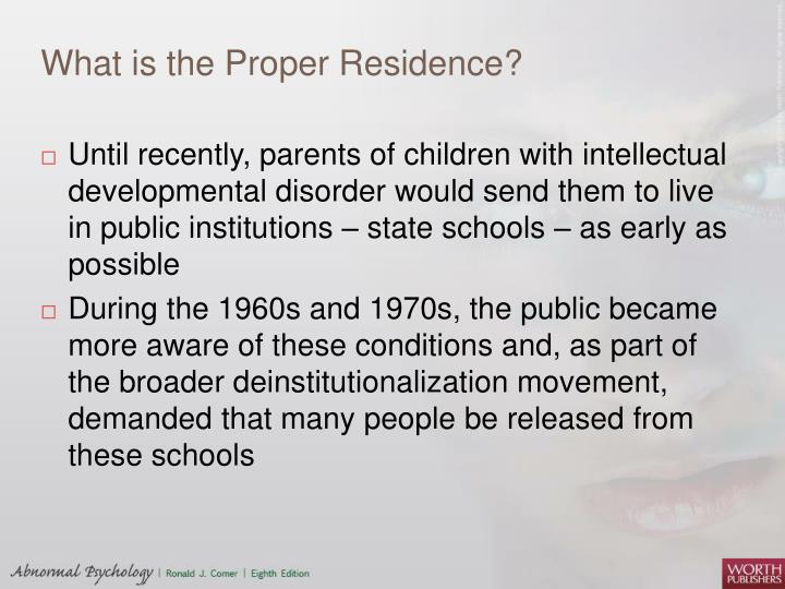 What is the Proper Residence?