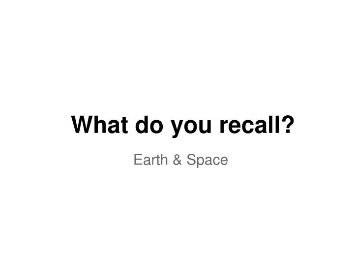 what do you recall n.