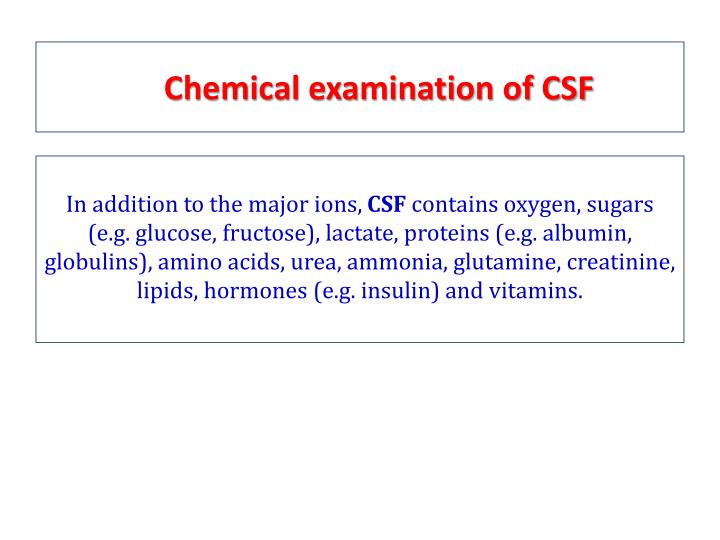 Chemical examination of CSF