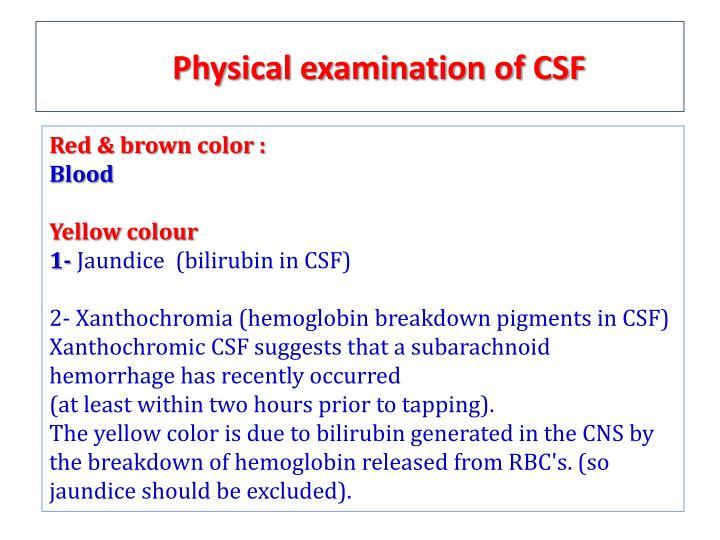 Physical examination of CSF