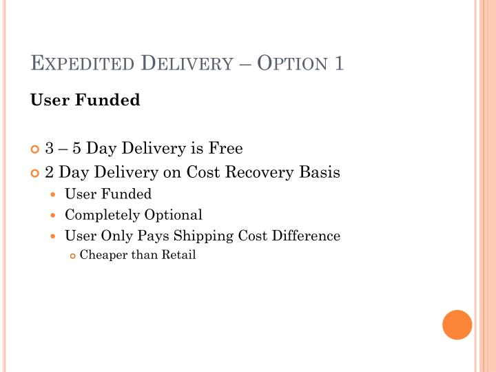 Expedited Delivery – Option 1