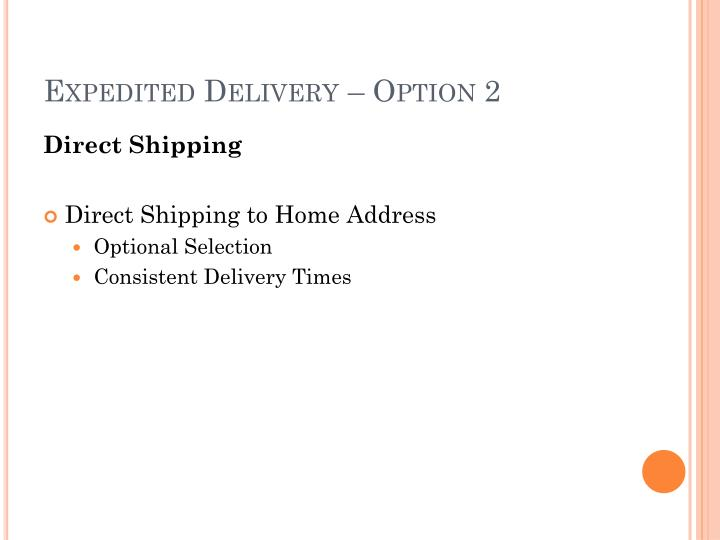 Expedited Delivery – Option 2