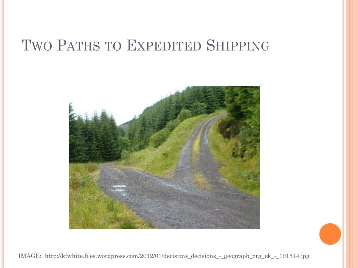 Two Paths to Expedited Shipping