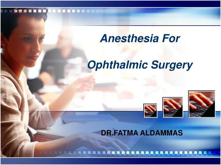 anesthesia for ophthalmic surgery n.