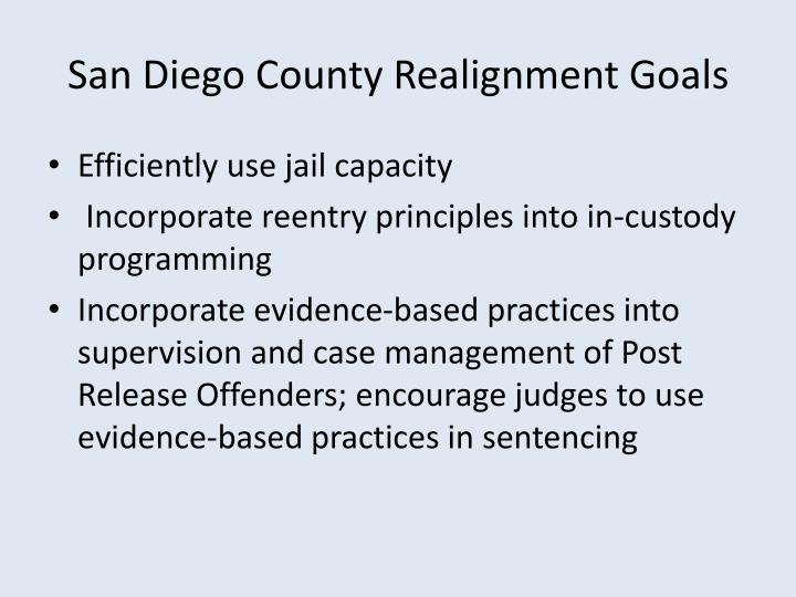 San Diego County Realignment Goals