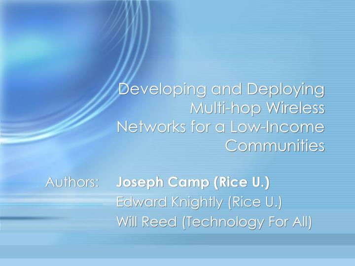 developing and deploying multi hop wireless networks for a low income communities
