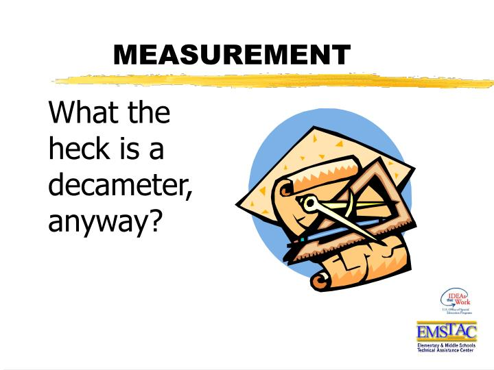 What the heck is a decameter, anyway?