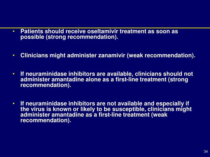 Patients should receive oseltamivir treatment as soon as possible (strong recommendation).