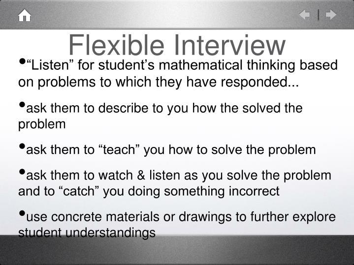 Flexible Interview