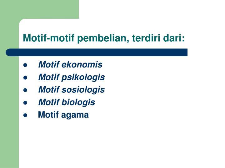 Motif-motif pembelian, terdiri dari: